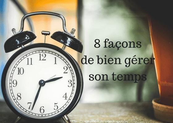 7 façons de pour bien gérer son temps au quotidien