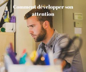 comment développer votre attention